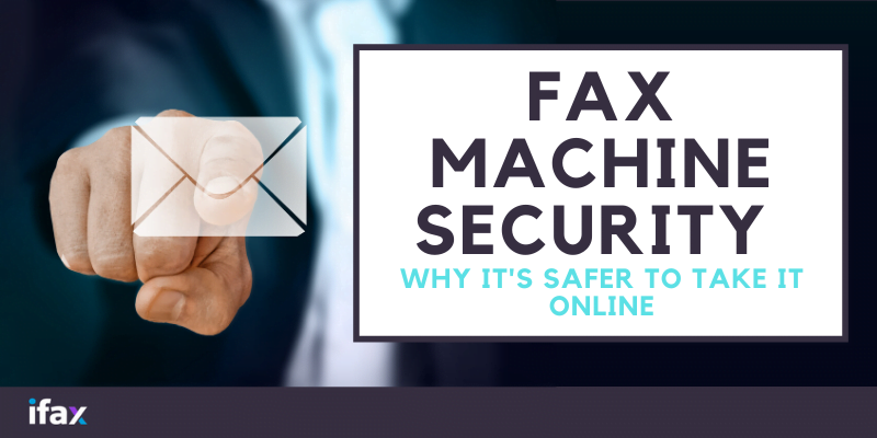 Fax-Machine-Security-Why-Its-Safer-to-take-it-Online