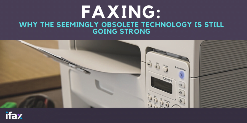 Faxing-Why-the-seemingly-obsolete-technology